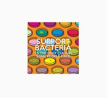 Support Bacteria Unisex T-Shirt