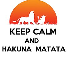 Keep calm and HAKUNA MATATA by complexeshopes