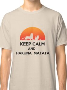 Keep calm and HAKUNA MATATA Classic T-Shirt
