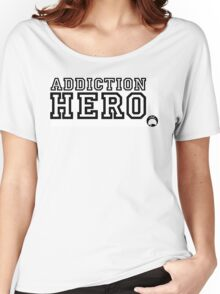 Addiction Hero Women's Relaxed Fit T-Shirt