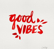 Good Vibes - Red Ink by Cat Coquillette