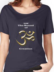 Om (AUM) - The Sound of Creation Women's Relaxed Fit T-Shirt