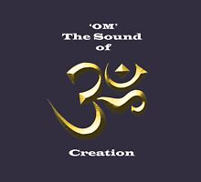 Om (AUM) - The Sound of Creation Unisex T-Shirt