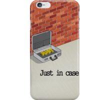 Just in case iPhone Case/Skin