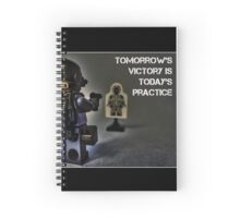 Tomorrow's victory is today's practice by Tim Constable Spiral Notebook