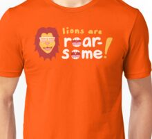 Lions are Roarsome Unisex T-Shirt