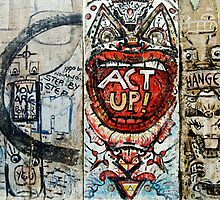 Berlin Wall - Act Up!  by MikeJagendorf