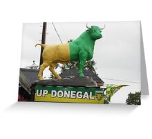 Up Donegal For GAA Finals - Burnfoot County Donegal Ireland . Greeting Card