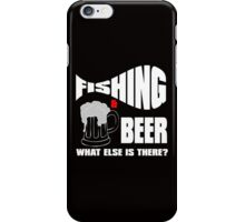 fishing & beer what else is there? iPhone Case/Skin