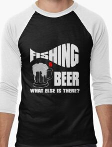 fishing & beer what else is there? Men's Baseball ¾ T-Shirt