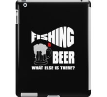 fishing & beer what else is there? iPad Case/Skin