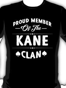 Proud member of the Kane clan! T-Shirt