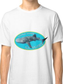 Swim with WHALE SHARKS on ISLA MUJERES Classic T-Shirt