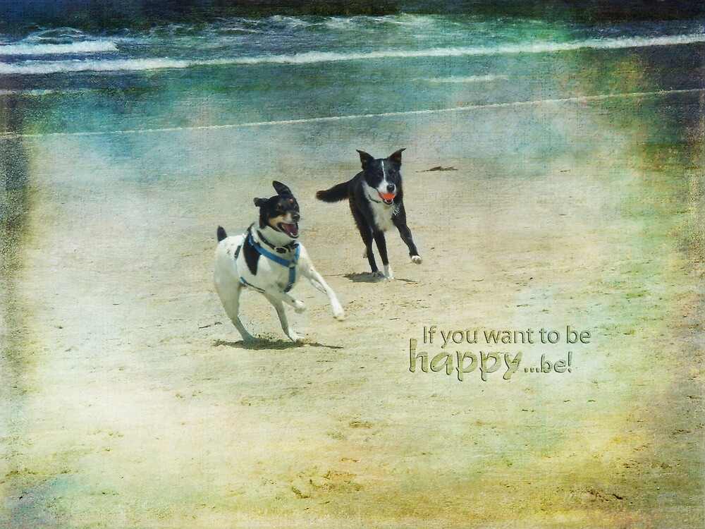 If you want to be happy...be! by Myillusions