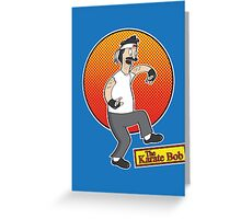 The Karate Bob Greeting Card