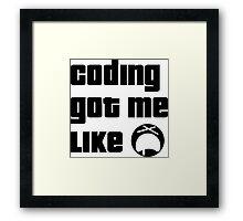Coding got me like Woawe Framed Print