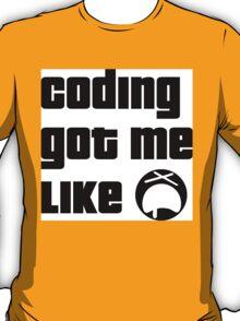 Coding got me like Woawe T-Shirt