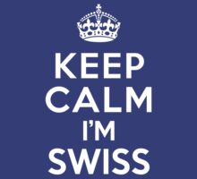 Keep Calm I'm Swiss by deepdesigns