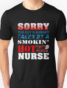 Sorry this guy is already taken by a smokin' hot tattooed nurse Unisex T-Shirt
