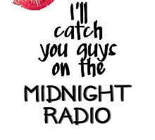 I'll Catch You Guys on the Midnight Radio by TooManyFandoms
