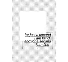 For A Second I'm Blind Photographic Print