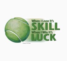 Lose Skill Win Luck Tennis Ball by ImagineThatNYC