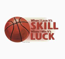 Lose Skill Win Luck Basketball Kids Clothes