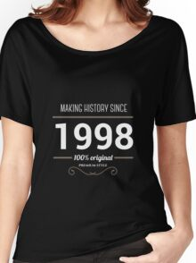 Making history since 1998 Women's Relaxed Fit T-Shirt