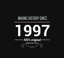 Making history since 1997 T-shirt Unisex T-Shirt
