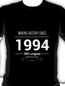 Making history since 1994 T-Shirt