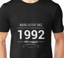 Making history since 1992 Unisex T-Shirt