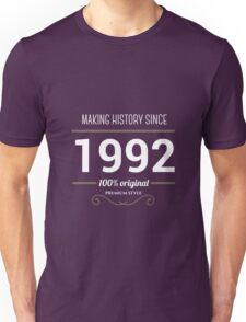 Making history since 1992 Unisex T-Shirt