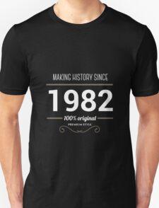 Making history since 1982 Unisex T-Shirt