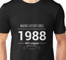 Making history since 1988 Unisex T-Shirt