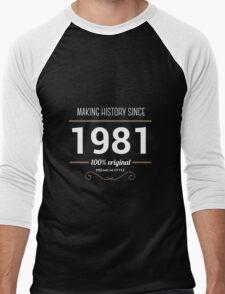 Making history since 1981 Men's Baseball ¾ T-Shirt