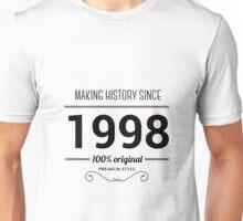Making history since 1998 Unisex T-Shirt