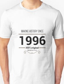 Making history since 1996 T-Shirt
