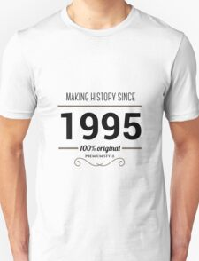 Making history since 1995 T-Shirt