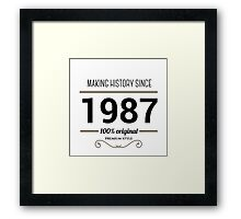 Making history since 1987 Framed Print