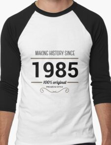 Making history since 1985 Men's Baseball ¾ T-Shirt