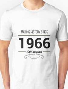 Making history since 1966 T-Shirt