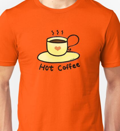 Hot coffee for coffee lover Unisex T-Shirt