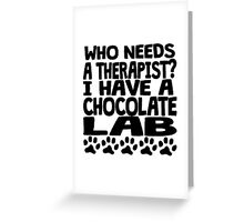 I Have A Chocolate Lab Greeting Card
