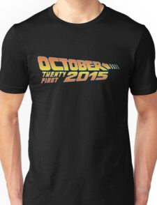 Back to the Future October 21, 2015  30 year anniversary Unisex T-Shirt