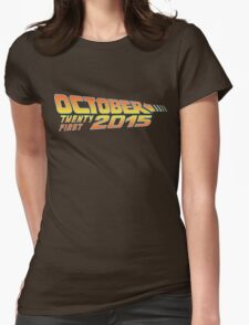 Back to the Future October 21, 2015  30 year anniversary Womens Fitted T-Shirt