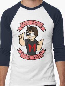 Markiplier - Too Cool For You Men's Baseball ¾ T-Shirt