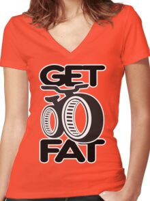 Get Fat! Women's Fitted V-Neck T-Shirt