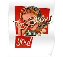 Cooler than you retro girl Poster