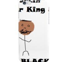 MLK was a black man iPhone Case/Skin