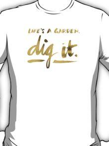 Dig It – Gold Ink T-Shirt